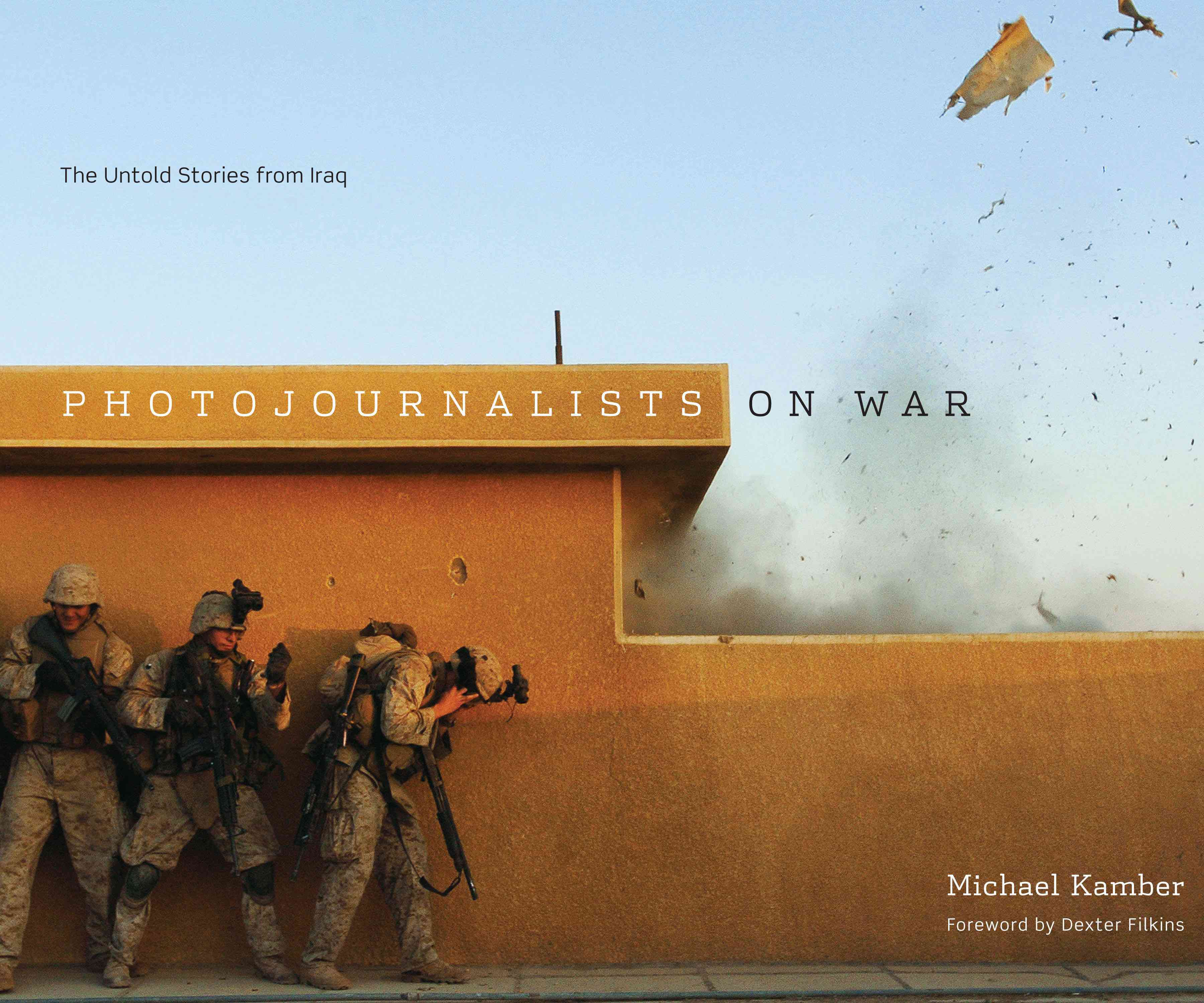 Photojournalists on War By Kamber, Michael/ Filkins, Dexter (INT)