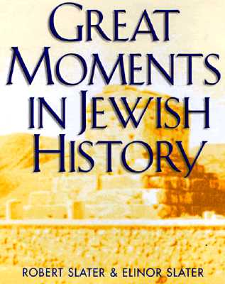 Great Moments in Jewish History By Slater, Elinor/ Slater, Robert