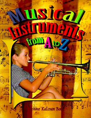 Musical Instruments from a to Z By Kalman, Bobbie